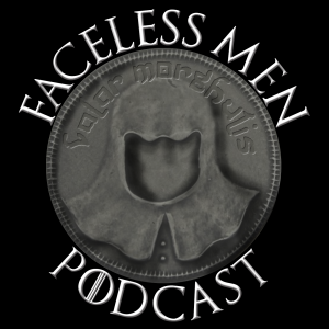 Faceless Men - Game of Thronees Podcast