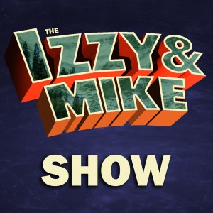 The Izzy & Mike Show