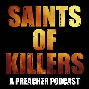 Saints of Killers - A Preacher Podcast